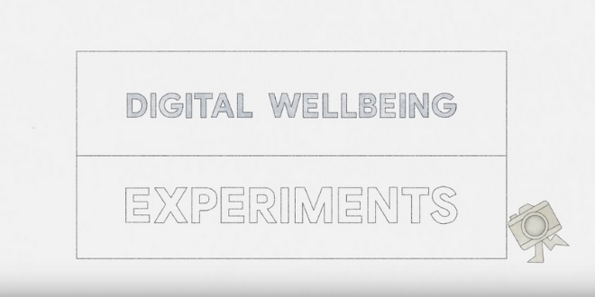 google digital wellbeing experiments